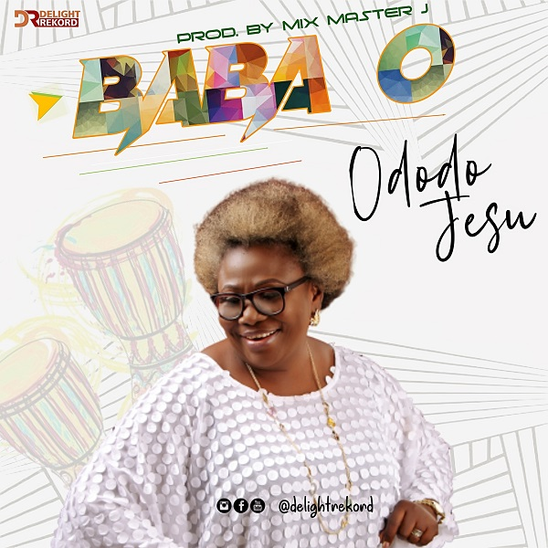 Gospel singer Ododo Jesu's last project 'Baba O' gains attention