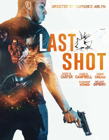Full Movie: Last Shot (2020)