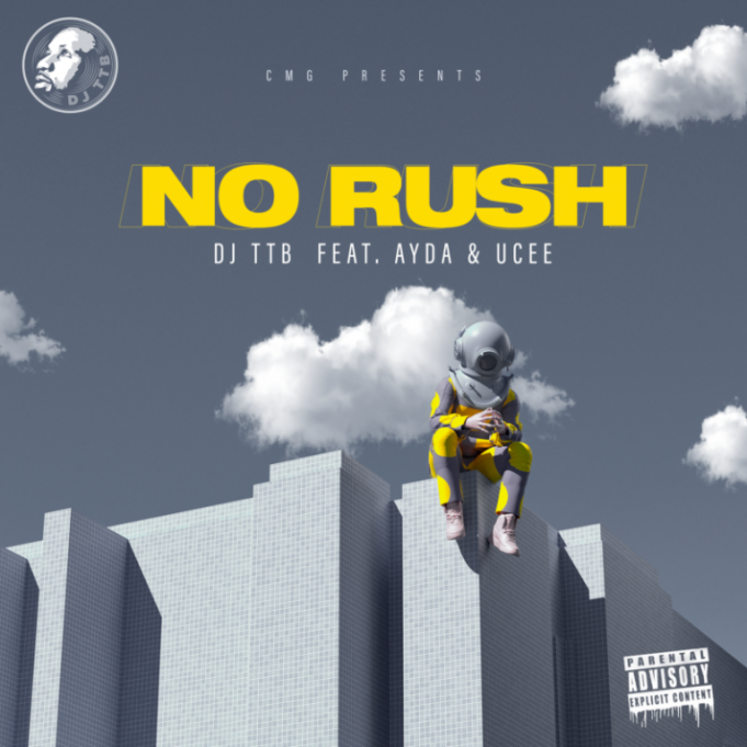 "DJ TTB – ""No Rush"" ft. Ayda x Ucee"