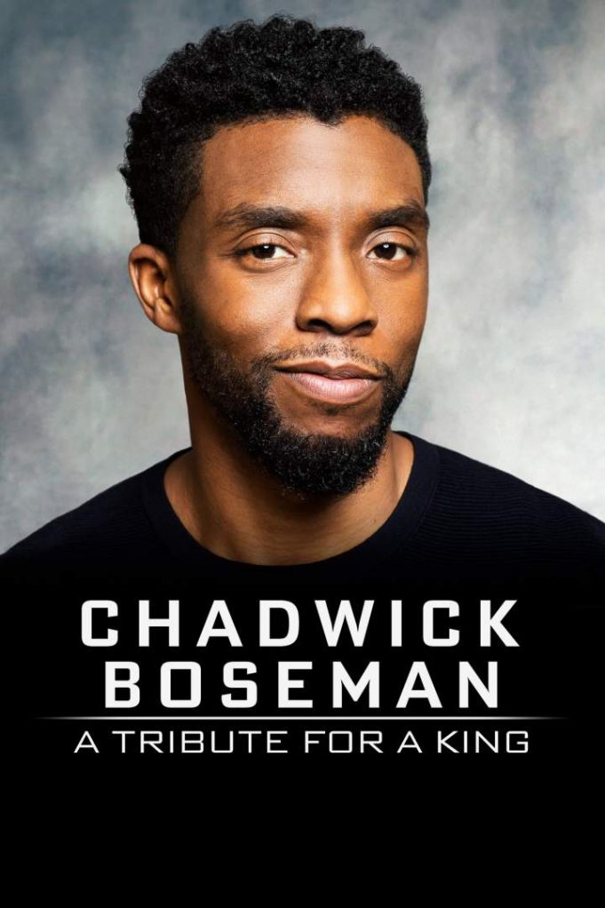 Movie: Chadwick Boseman: A Tribute for a King (2020)