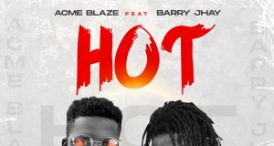"Acme Blaze – ""Hot"" ft. Barry Jay"