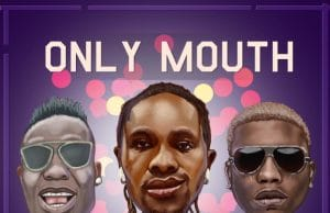 """[Music] Rasz – """"Only Mouth"""" ft. Duncan Mighty x Reminisce"""
