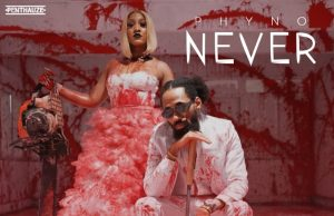 "Phyno – ""Never"" (Dir. by TG Omori)"