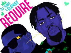 "DJ Tunez x Olamide – ""Require"""