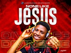 Divinelee - None Like Jesus