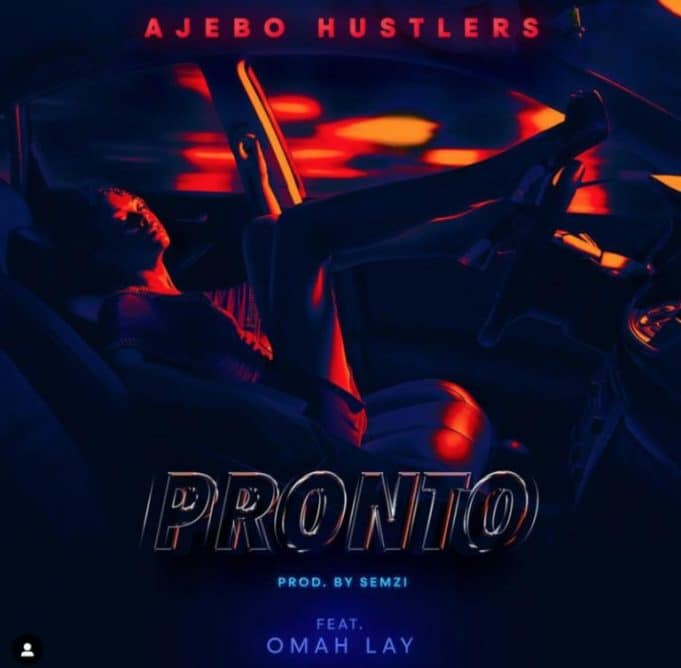 """Ajebo Hustlers feat. Omah Lay – """"Pronto"""""""